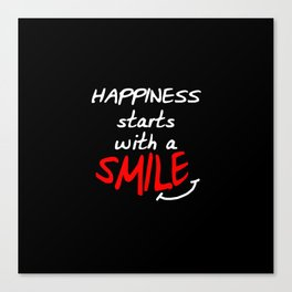 Happiness starts with a smile Canvas Print
