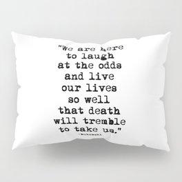 Charles Bukowski Quote Laugh Pillow Sham