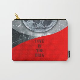 Love is the drug (Rocking Love series) Carry-All Pouch