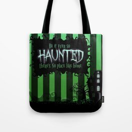 Be it ever so Haunted, there's no place like Home - Green Tote Bag