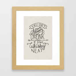 ...I Stay Whiskey Neat Framed Art Print