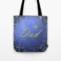 dad Tote Bags featuring dad by Marina Kuchenbecker