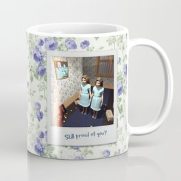 Still proud of you? Coffee Mug