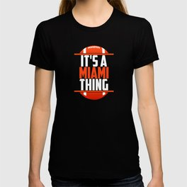 Its A Miami Thing T-shirt