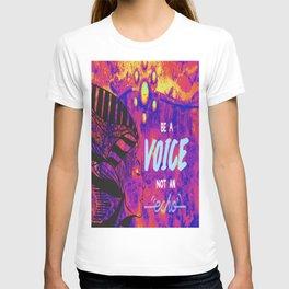 Be A Voice, Not An Echo... T-shirt