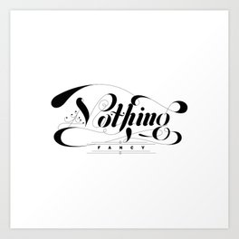 Nothing Fancy Art Print