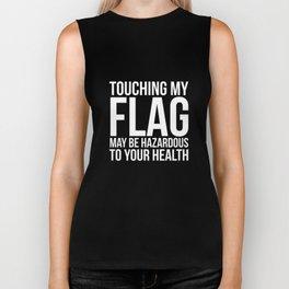 Touching My Flag Hazardous to Your Health T-Shirt Biker Tank