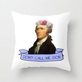 Don't Call Me Son Throw Pillow