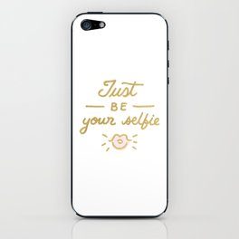 Just be your selfie  iPhone Skin
