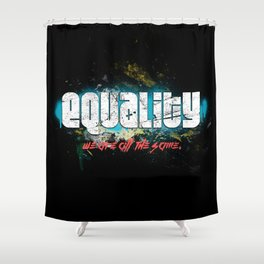 Equality! We are all the same! Retro Vintage Anti-Racism Shower Curtain