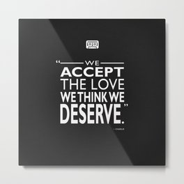 We Accept The Love Metal Print