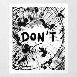 Don't (Ink Blast) Art Print