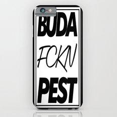 Buda fckn pest iPhone 6s Slim Case