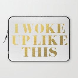 I Woke Up Like This Gold Laptop Sleeve