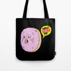 Donut Bother Me! Tote Bag