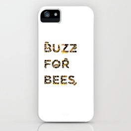 Buzz for Bees iPhone Case
