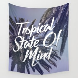 Tropical State Of Mind Wall Tapestry
