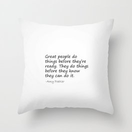 Amy Poehler Quote - Great People Throw Pillow