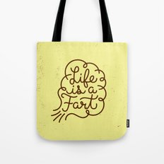 Life is a Fart Tote Bag