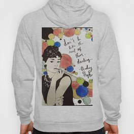 Don't Be Like The Rest of Them, Darling. Hoody