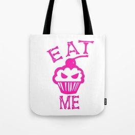 Eat Me (Magenta Version) Tote Bag