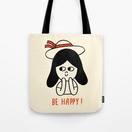 Be happy ! Tote Bag
