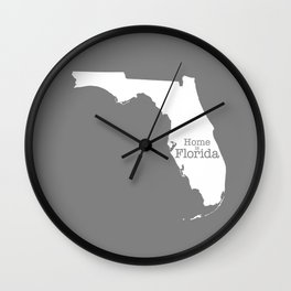Home is Florida - Florida is home Wall Clock