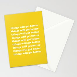 Things Will Get Better Stationery Cards