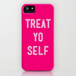 Treat Yo Self Pink- Parks and Recreation iPhone Case