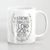 scripture Mugs featuring Be Strong and Courageous - Joshua 1:9 Scripture Art by Susan Windsor