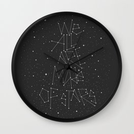 WE ALL ARE MADE OF STARS Wall Clock