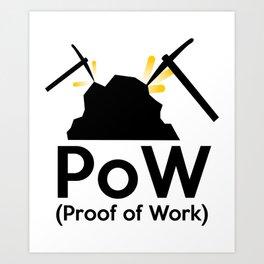 PoW - Proof of Work Art Print