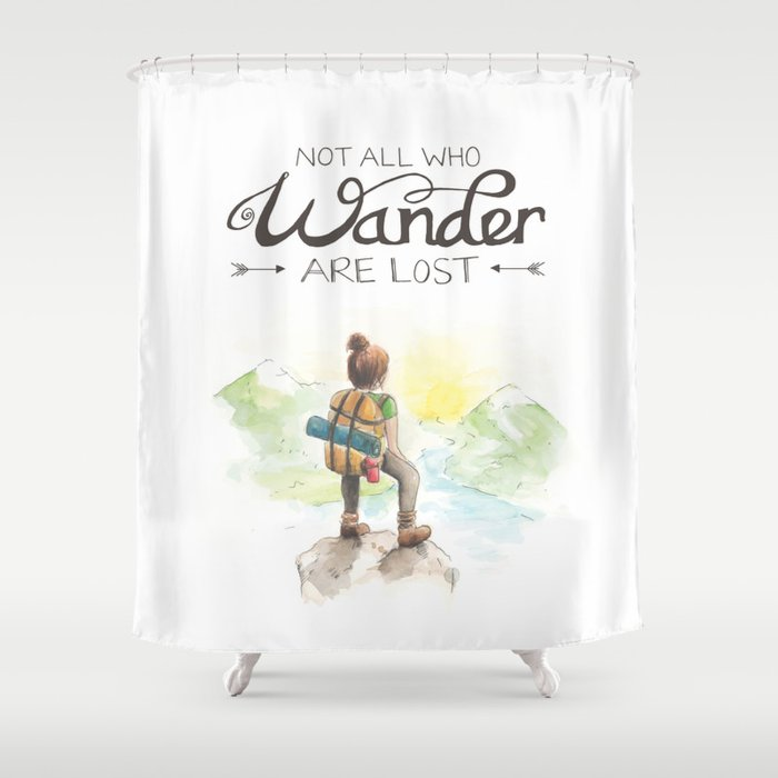 Superieur Not All Who Wander Are Lost Shower Curtain