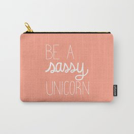 Be a Sassy Unicorn Carry-All Pouch