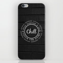 CHILL iPhone Skin