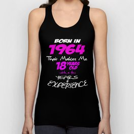 Funny Happy Birthday Shirts For Girls Born in 1964 Unisex Tank Top