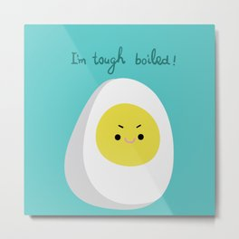 Tough Boiled Egg Metal Print