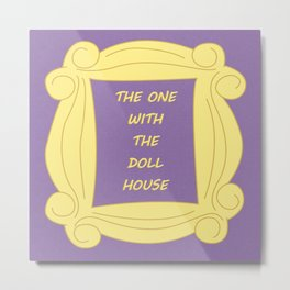 the One With the Doll House - Season 3 Episode 20 - Friends - Sitcom TV Show Metal Print