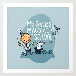 Mr Jones' Magical School Art Print