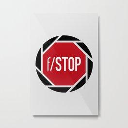 f/STOP SIGN Metal Print
