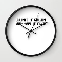 Silence is Golden, Duct Tape is Silver product BDSM Slave Wall Clock