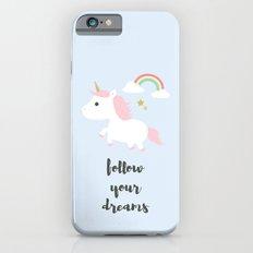 Follow your dreams Slim Case iPhone 6