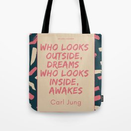 Carl Jung Quote | Who looks outside, dreams; who looks inside, awakes. Tote Bag