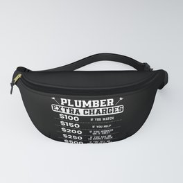 Plumber Extra Charges Plumbing Pipefitter Gift Fanny Pack