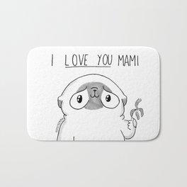 PUG Mochi - I love you mami Bath Mat