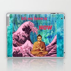 All we have is now Laptop & iPad Skin