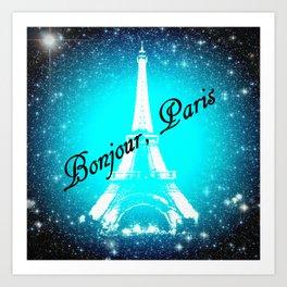 Bonjour, Paris! Art Print