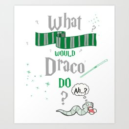 What Would He Do Art Print