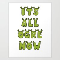 shrek Art Prints featuring It's All Ogre Now by Al's Visions