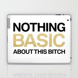 Nothing Basic About This Bitch Laptop & iPad Skin